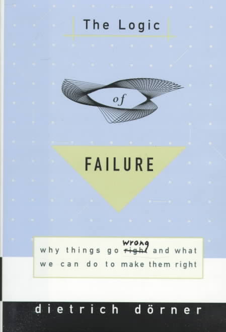 Book Review: The Logic of Failure